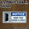 ステッカー パブリックサイン ドアは閉めておいて下さい ドアクローズ NOTICE DOOR CLOSED UV防水シール 店舗オフィス用品の1枚目の写真