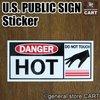 ステッカー パブリックサイン 熱いので触らないで下さい DANGER HOT UV防水シールの1枚目の写真
